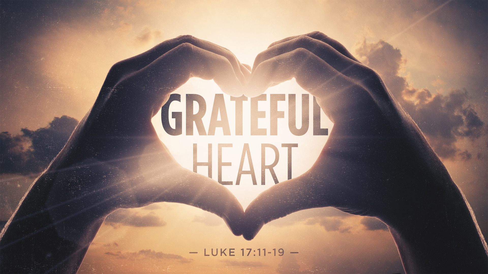 worshipping with a grateful heart Luke 17: 11-19